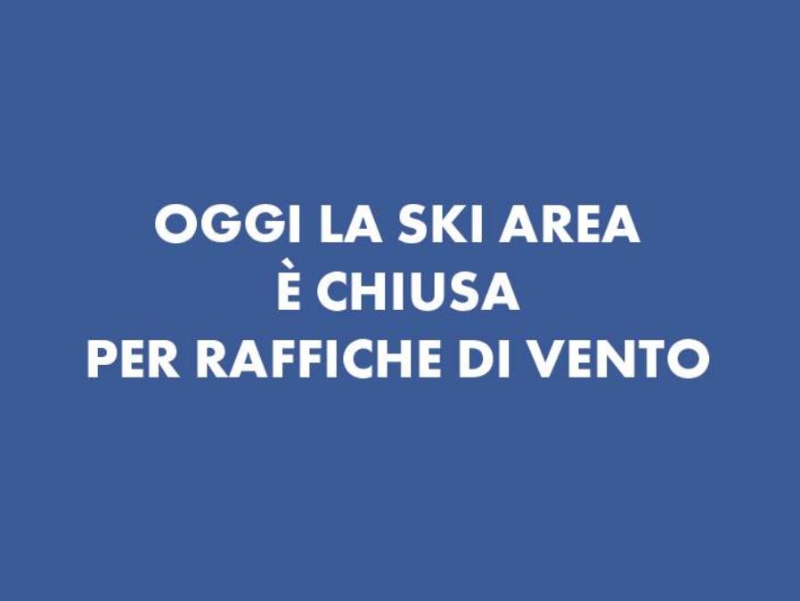 Oggi 5 febbraio la Ski Area è chiusa per raffiche di vento